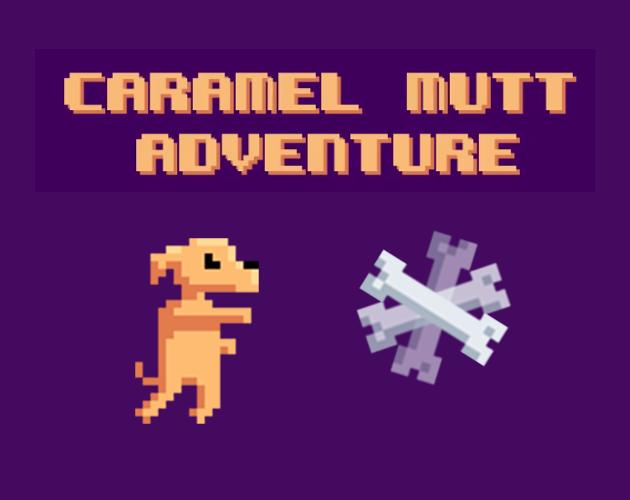 Caramel Mutt Adventure DEMO